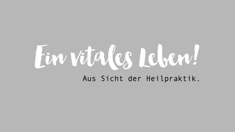 Ernährung & Vitalität. Die Sicht einer Heilpraktikerin.